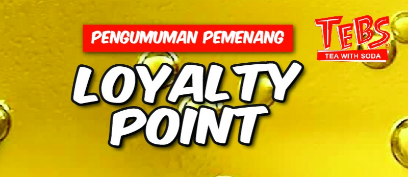 Pengumuman Tebs Loyalty